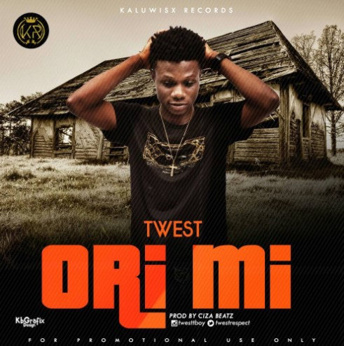 DOWNLOAD: T-west – Ori Mi (Prod. by Ciza Beatz)